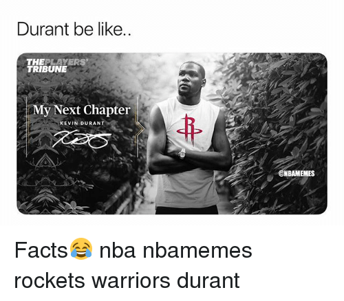 c5cfc071a754 Durant Be Like THEPLAYERS TRIBUNE My Next Chapter KEVIN DURANT ...