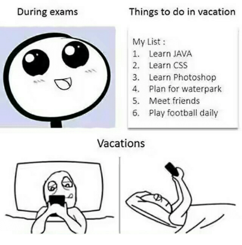 during exams things to do in vacation my list 1 learn java 2 learn