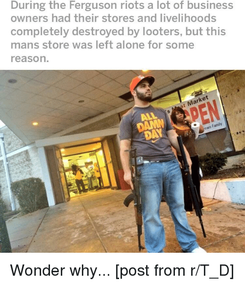 During the Ferguson Riots a Lot of Business Owners Had Their Stores ...