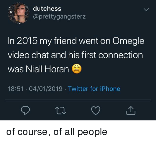 Dutchess İ in 2015 My Friend Went on Omegle Video Chat and His First