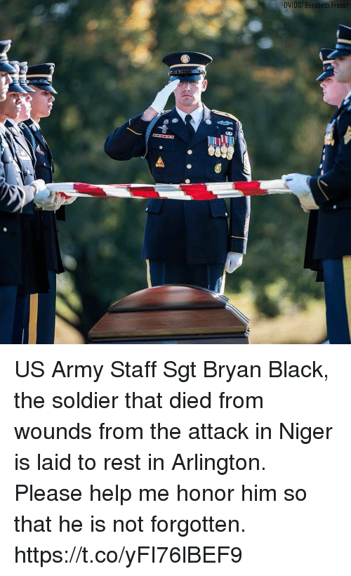 Memes, Army, and Black: DVIDS/ Elizabeth Fra  I1 US Army Staff Sgt Bryan Black, the soldier that died from wounds from the attack in Niger is laid to rest in Arlington. Please help me honor him so that he is not forgotten. https://t.co/yFI76lBEF9