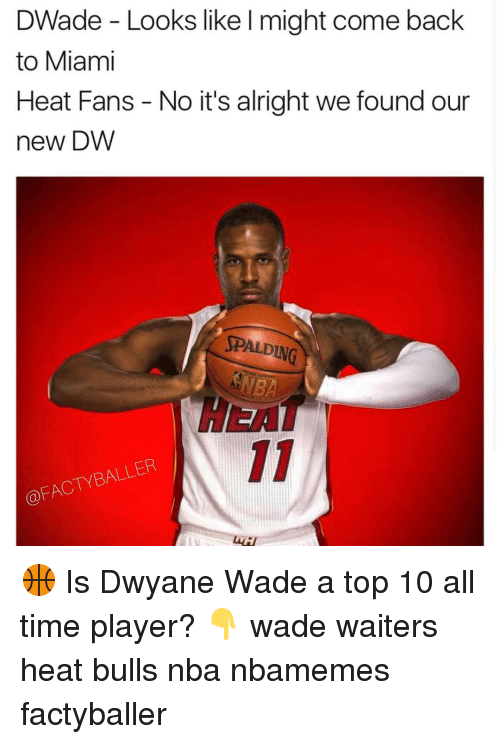 dwade looks like l might come back to miami heat 14987663 ✅ 25 best memes about heat fan heat fan memes,Heat Fans Meme
