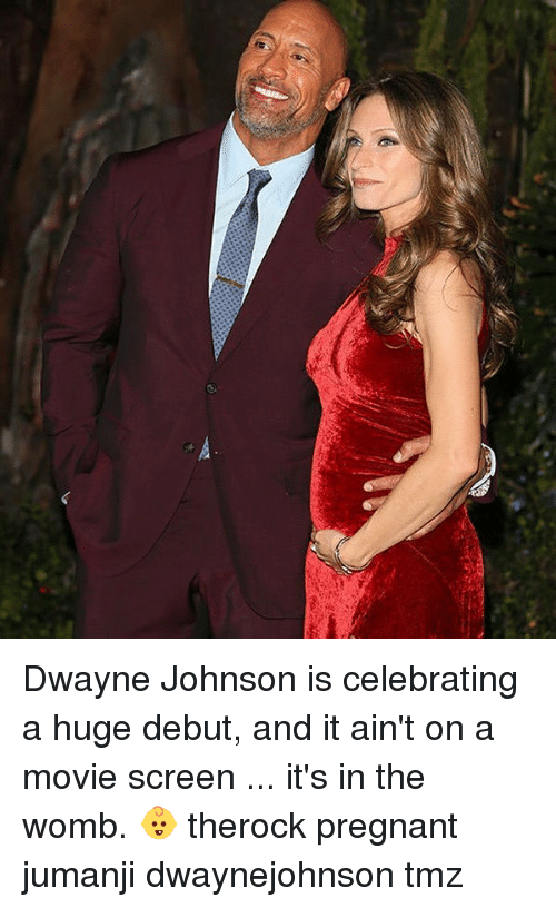 Dwayne Johnson, Memes, and Pregnant: Dwayne Johnson is celebrating a huge debut, and it ain't on a movie screen ... it's in the womb. 👶 therock pregnant jumanji dwaynejohnson tmz