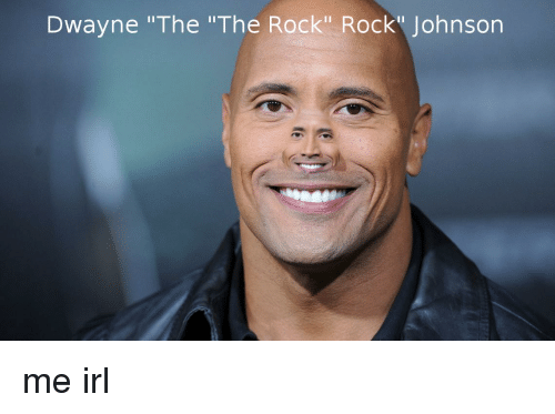 dwayne the the rock rock johnson me irl 22662638 dwayne the the rock rock johnson the rock meme on me me