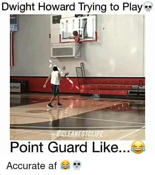 Af, Dwight Howard, and Memes: Dwight Howard Trying to Play  acWest  Point Guard Like Accurate af 😂💀