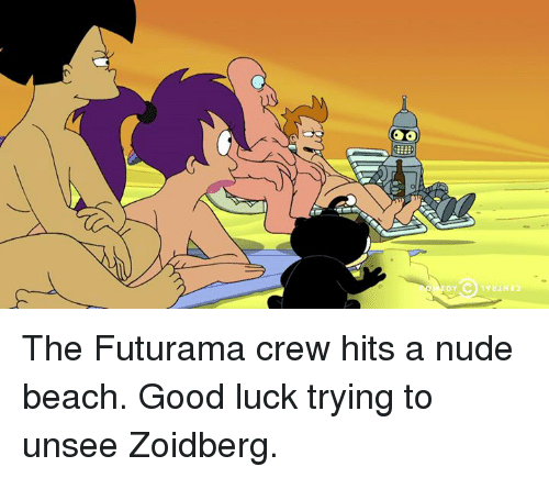 Dank, Nudes, and Beach: DY The Futurama crew hits a nude beach. Good luck trying to unsee Zoidberg.