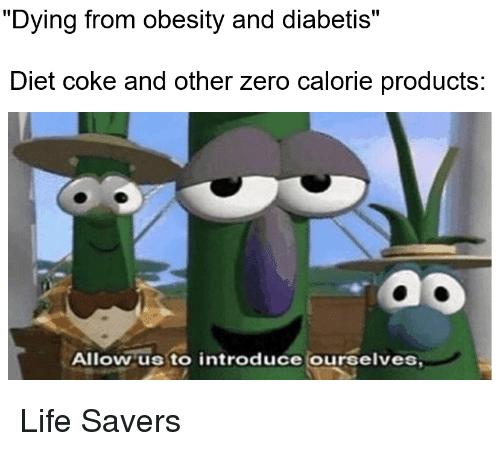 dying from obesity and diabetis diet coke and other zero calorie