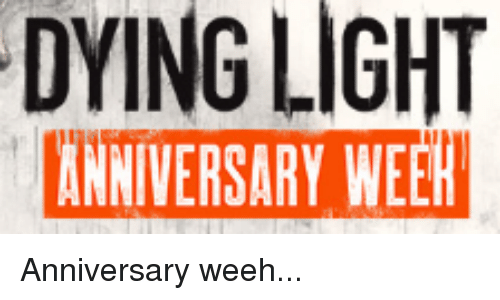 DYING LIGHT ANNIVERSARY WEEK | Dying Light Meme on ME ME