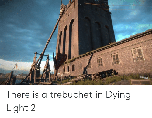 DYINGLIGHT There Is a Trebuchet in Dying Light 2 | Dying