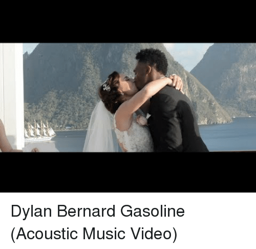 Music, Video, and Music Video: Dylan Bernard Gasoline (Acoustic Music Video)