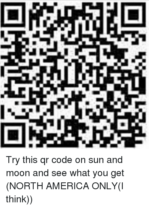 e try this qr code on sun and moon and see what you get north