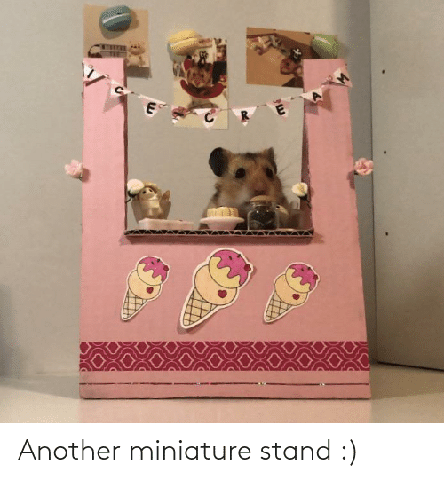 Another, Stand, and  Miniature: E. Another miniature stand :)