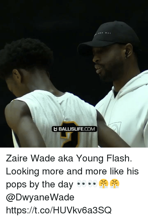 Memes, 🤖, and Flash: E BALLISLIFE.COM Zaire Wade aka Young Flash. Looking more and more like his pops by the day 👀👀😤😤 @DwyaneWade https://t.co/HUVkv6a3SQ