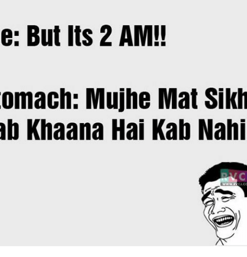 Memes, Sikh, and 🤖: e: But its 2 AM!!  omach: Mujhe Mat Sikh  ab Khaana Hai Kab Nahi