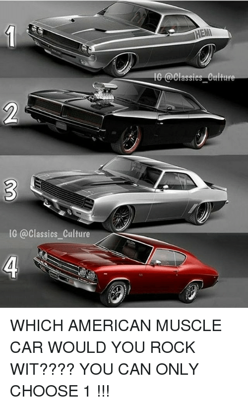 E Classics Cultur Ig Culture Which American Muscle Car Would You