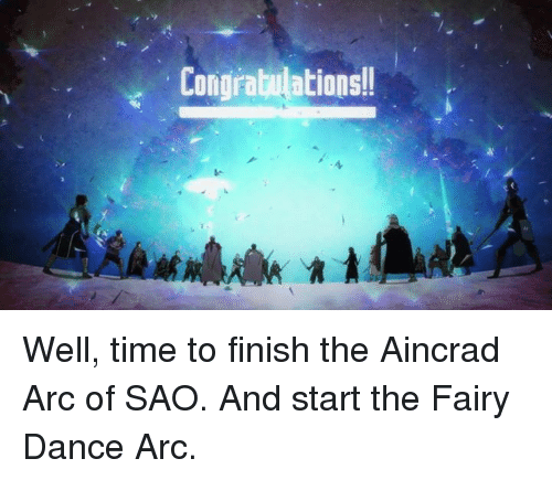 E Congratulations! I Well Time to Finish the Aincrad Arc of