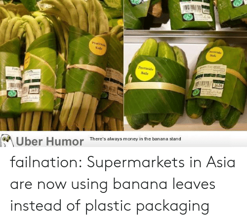 Money, Tumblr, and Uber: e ds  Pesticd  cide  Safe  Safe  Ccanber  Festieide  Safe  1600  alob  1600  There's always money in the banana stand  Uber Humor failnation:  Supermarkets in Asia are now using banana leaves instead of plastic packaging