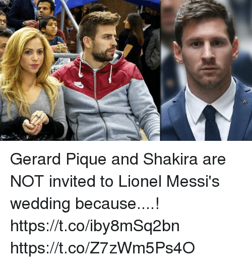 Shakira Wedding: E Gerard Pique And Shakira Are NOT Invited To Lionel Messi