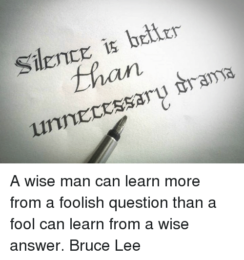 E Is Better Silent Drama A Wise Man Can Learn More From A Foolish
