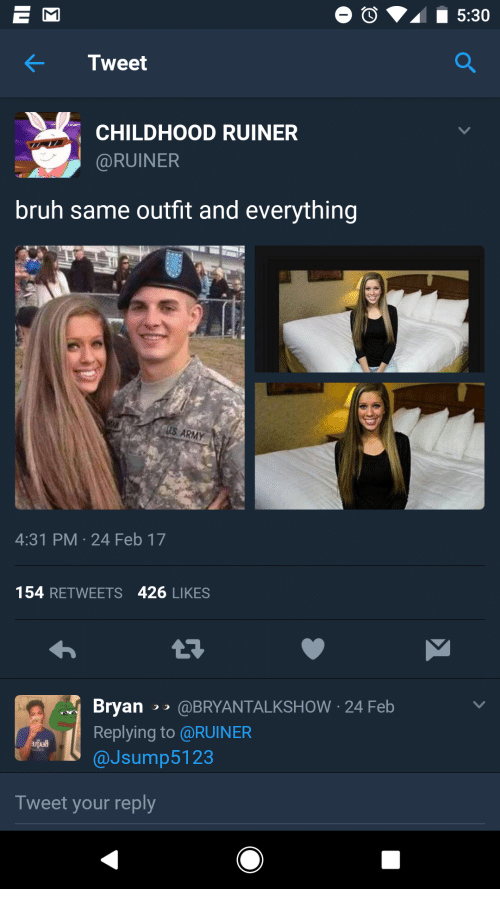 E M Tweet CHILDHOOD RUINER Bruh Same Outfit and Everything US ARMY 431 PM 24 Feb 17 154 RETWEETS ...