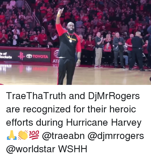 Memes, Worldstar, and Wshh: e  of  CD TOYOTA TraeThaTruth and DjMrRogers are recognized for their heroic efforts during Hurricane Harvey 🙏👏💯 @traeabn @djmrrogers @worldstar WSHH