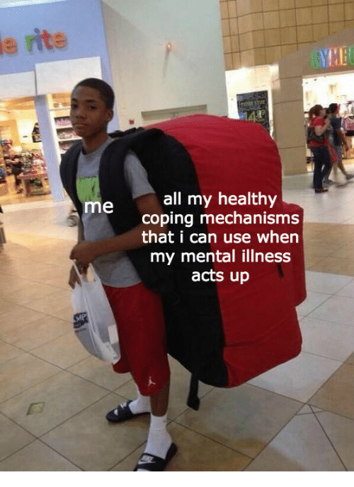 Can, Mental Illness, and All: e  rite  all my healthy  coping mechanisms  that i can use when  my mental illness  acts up  me