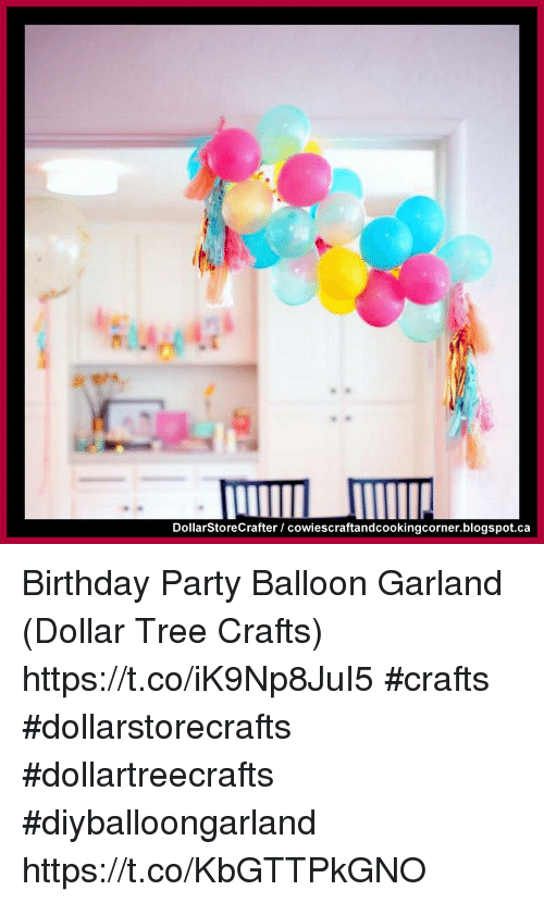 Birthday Memes And Party E1 DollarStoreCrafter I Cowiescraftandcookingcornerblogspotca Balloon Garland Dollar Tree