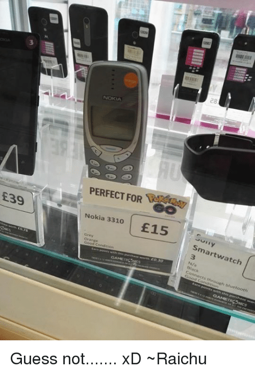 Bluetooth, Irs, and Memes: E39  PERFECT FOR  Nokia 3310  £15  conditio  GAME IRS Mes  28  Smart watch  onnects through bluetooth  GAME TRSONICS Guess not....... xD ~Raichu