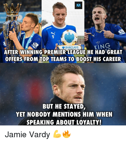 """Memes, Barclays, and Boost: EA  BARCLAYS  AFTER WINNING PREMIER""""LEAGUE HE HAD GREAT  OFFERS FROM TOP TEAMS TO BOOST HIS CAREER  BUT HE STAYED,  YET NOBODY MENTIONS HIM WHEN  SPEAKING ABOUT LOYALTY! Jamie Vardy 💪🔥"""