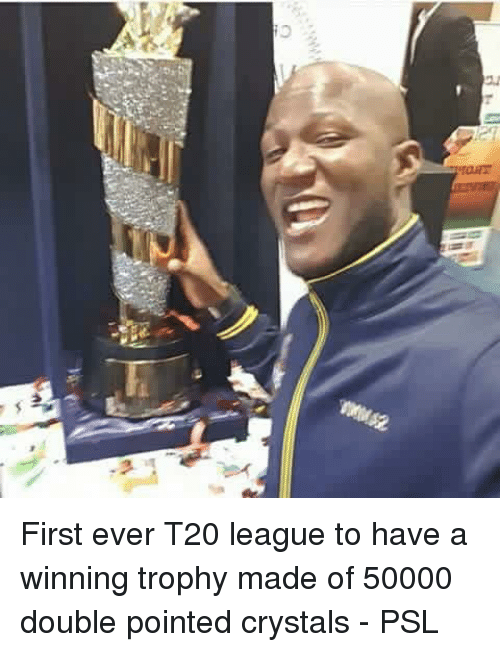 Memes, 🤖, and Crystal: , ea First ever T20 league to have a winning trophy made of 50000 double pointed crystals - PSL