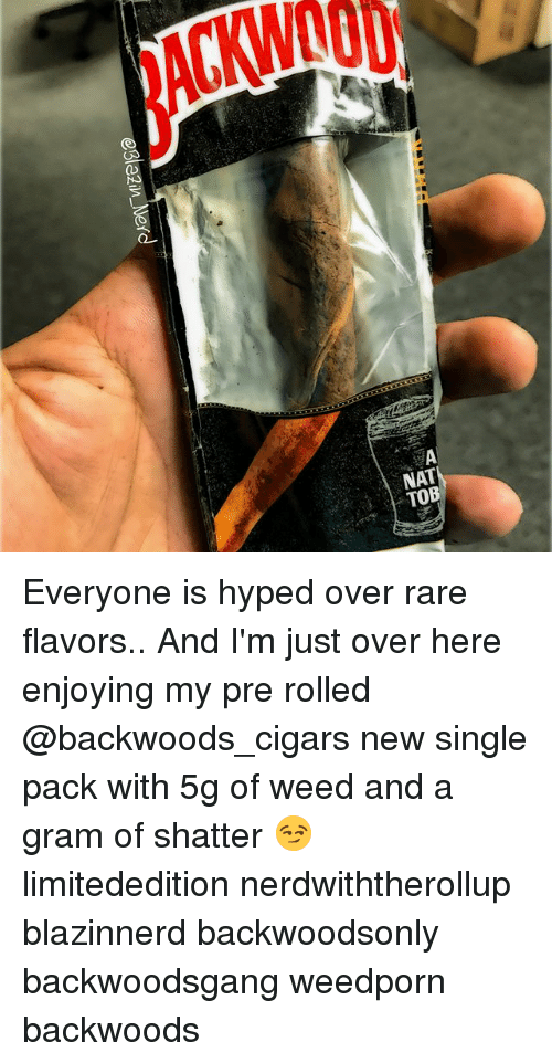 ea nat tob everyone is hyped over rare flavors and 24793558 ✅ 25 best memes about backwoods cigars backwoods cigars memes