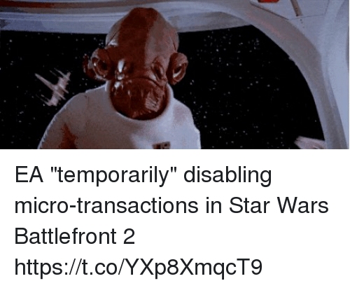 "Sizzle: EA ""temporarily"" disabling micro-transactions in Star Wars Battlefront 2 https://t.co/YXp8XmqcT9"