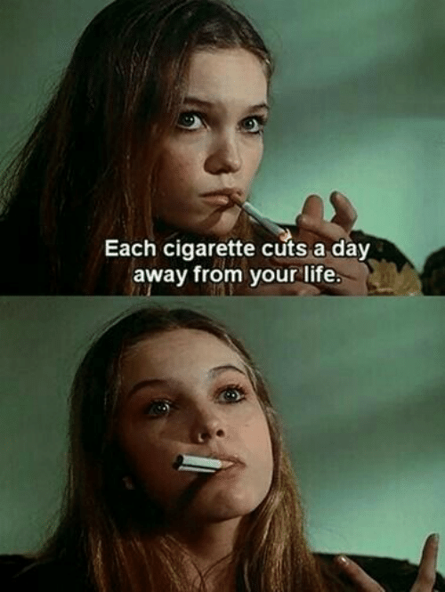 Life, Cigarette, and Day: Each cigarette cuts a day  away from your life
