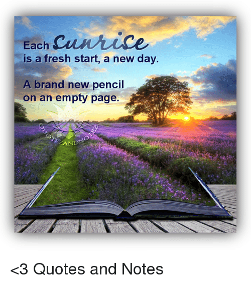 Each Is A Fresh Start A New Day A Brand New Pencil On An Empty Page