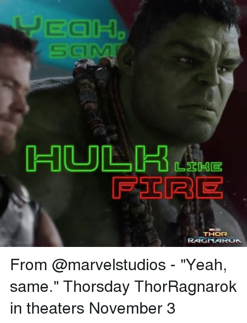 """Memes, Yeah, and Thor: Eal  THOR  RAGNARO From @marvelstudios - """"Yeah, same."""" Thorsday ThorRagnarok in theaters November 3"""