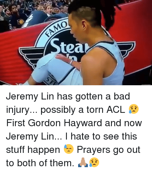 Bad, Gordon Hayward, and Memes: EAMO  tea Jeremy Lin has gotten a bad injury... possibly a torn ACL 😥 First Gordon Hayward and now Jeremy Lin... I hate to see this stuff happen 😓 Prayers go out to both of them. 🙏🏽😥