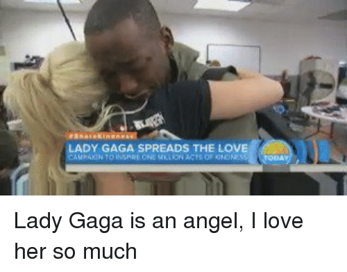 Funny, Lady Gaga, and Angel: eAnaseklnoei  L  ADY GAGA SPREADS THE LOVE Lady Gaga is an angel, I love her so much