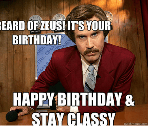 Eard Of Zeusitsyour Birthday Happy Birthday Stay Classy