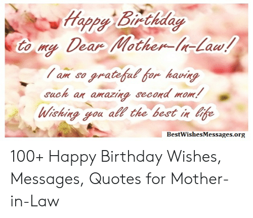Eare Lotherein Law Such An Amazing Second Mom Wishing Gou All The Best In Cife Bestwishesmessagesorg 100 Happy Birthday Wishes Messages Quotes For Mother In Law Birthday Meme On Me Me