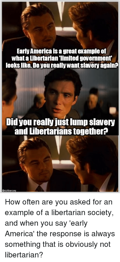 Early America Is A Great Example Of What A Libertarian Limited