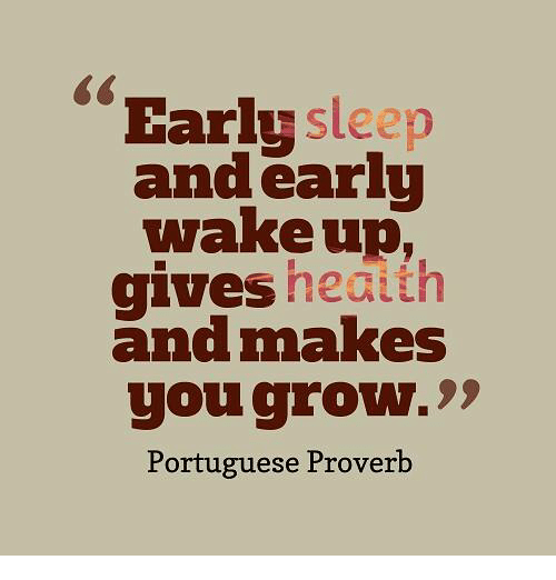 Early Sleep and Early Wakeup Gives Hedtth You Grow