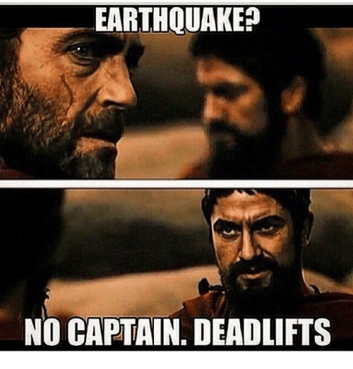 Image result for earthquake no deadlifts