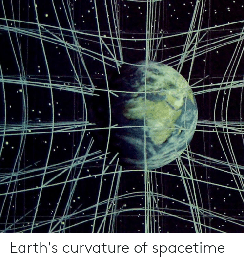 Earth's Curvature of Spacetime | Spacetime Meme on ME ME
