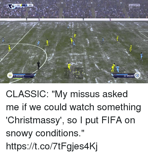 """Fifa, Soccer, and Watch: EASPOPTS  10  II. KOLAROV CLASSIC: """"My missus asked me if we could watch something 'Christmassy', so I put FIFA on snowy conditions."""" https://t.co/7tFgjes4Kj"""