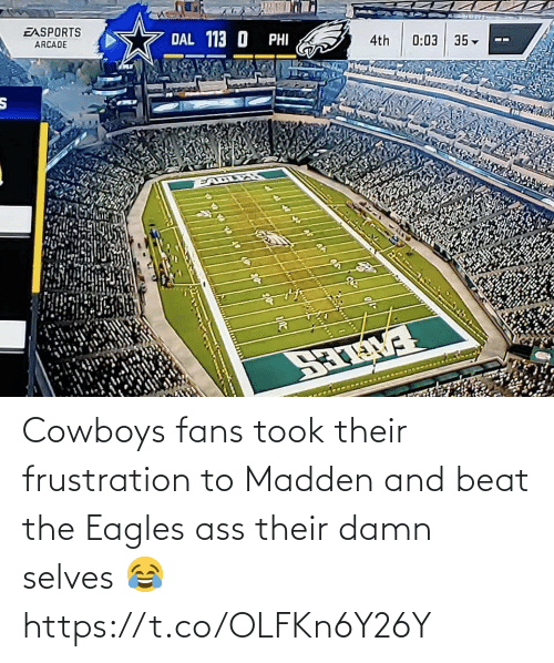 Dallas Cowboys, Philadelphia Eagles, and Football: EASPORTS  DAL 113 O PHI  ARCADE  4th  0:03 35-  EALLES  है Cowboys fans took their frustration to Madden and beat the Eagles ass their damn selves 😂 https://t.co/OLFKn6Y26Y