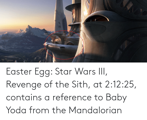 Easter Egg Star Wars Iii Revenge Of The Sith At 21225 Contains A Reference To Baby Yoda From The Mandalorian Easter Meme On Me Me