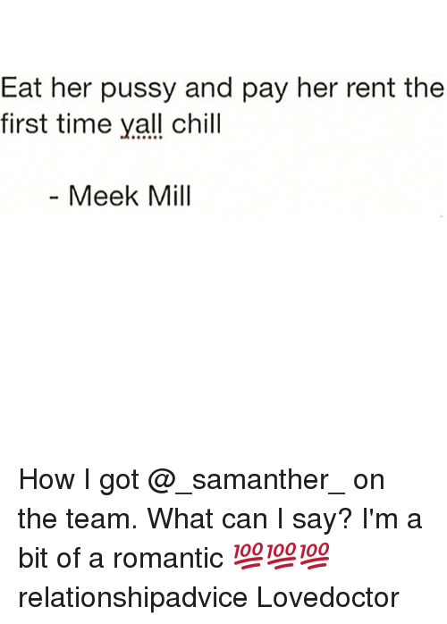 Chill Meek Mill And Pussy Eat Her Pussy And Pay Her Rent The