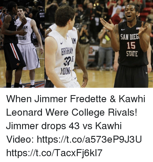 College, Memes, and Kawhi Leonard: EAT  TS  AM  SAN DIE  OUNG  1  STATE When Jimmer Fredette & Kawhi Leonard Were College Rivals!   Jimmer drops 43 vs Kawhi Video: https://t.co/a573eP9J3U https://t.co/TacxFj6kI7