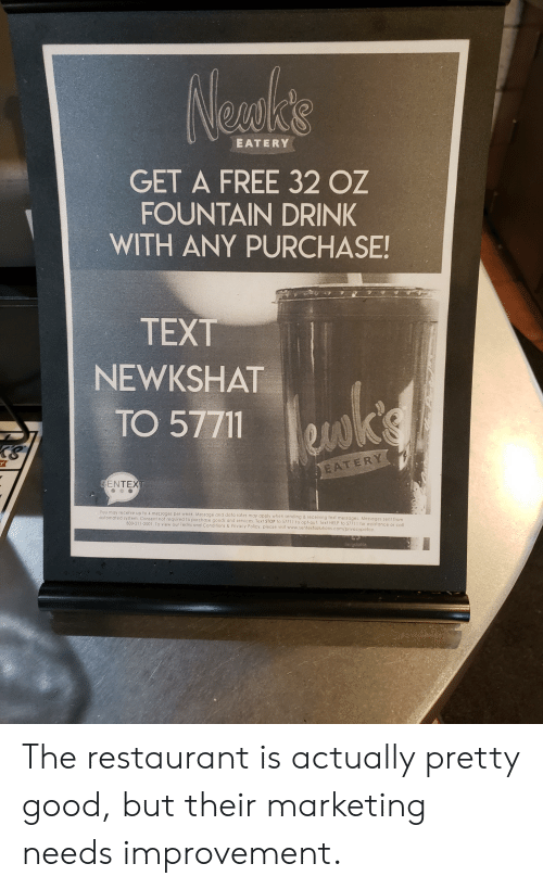 EATERY GET a FREE 32 OZ FOUNTAIN DRINK WITH ANY PURCHASE
