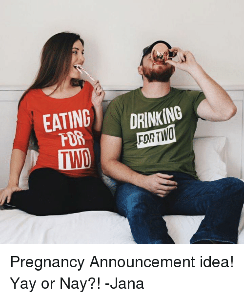 EATING DRINKING FORTWO TW Pregnancy Announcement Idea! Yay or Nay